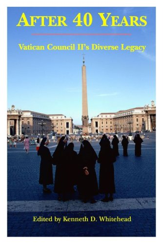 Read Online After Forty Years: Vatican Council II's Diverse Legacy pdf epub