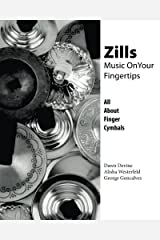 Zills: Music On Your Fingertips: All About Finger Cymbals Paperback
