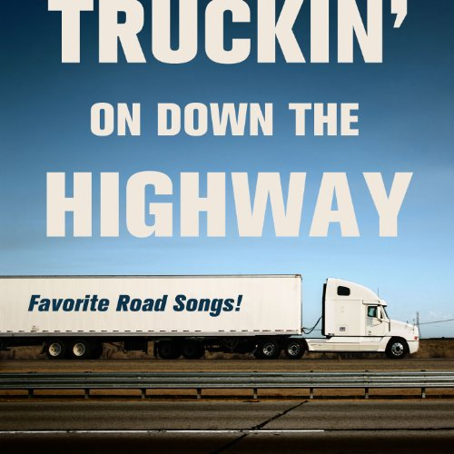 Truckin' On Down the Highway: Favorite Road (Favorite Driver)