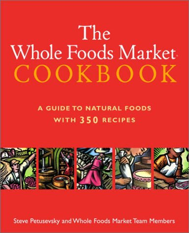 whole-foods-market-cookbook-a-guide-to-natural-foods-with-350-recipes