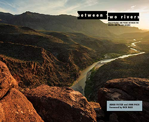 Between Two Rivers: Photographs and Poems between the Brazos and the Rio Grande (Grover E. Murray Studies in the American ()