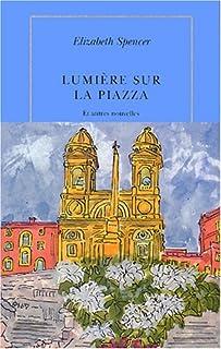 Lumière sur la Piazza et autres nouvelles, Spencer, Elizabeth