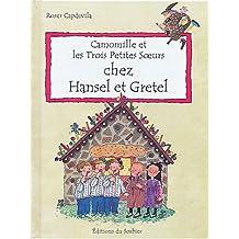 Camomille et les trois petites soeurs chez Hansel et Gretel