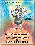 Lord Computesalot's Quintessential Quest to Banish Bullies, Regina Davis and Carolyn Royer Spencer, 1481748475
