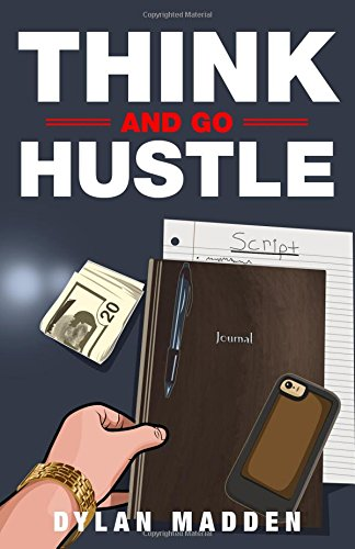 Book cover from Think and Go Hustleby Dylan Madden
