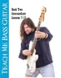 img - for Teach Me Bass Guitar Book 2, Intermediate: Roy Vogt's Bass Lessons for Intermediate Players (Roy Vogt's Teach Me Bass Guitar) (Volume 2) book / textbook / text book