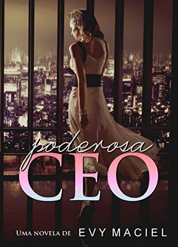 Poderosa CEO: O poder em suas mãos. Os homens aos seus pés.