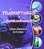img - for Productores y Consumidores: Cadenas Alimentarias En El Oceano (Makers and Takers: Studying Food Webs) (Cadenas Alimentarias (Studying Food Webs)) (Spanish Edition) book / textbook / text book