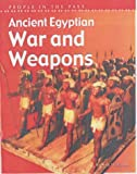 Ancient Egyptian War and Weapons (People in the Past)