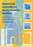 Making Your Church Buildings Work, Maggie Durran, 1853115975