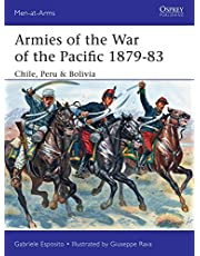 Armies of the War of the Pacific 1879–83: Chile, Peru & Bolivia (Men-at-Arms Book 504)
