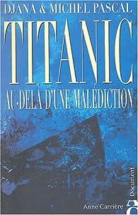 Titanic : Au-delà d'une malédiction par Djana Schmidt