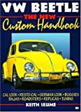VW Beetle: The New Custom Handbook (Motorbooks Workshop)