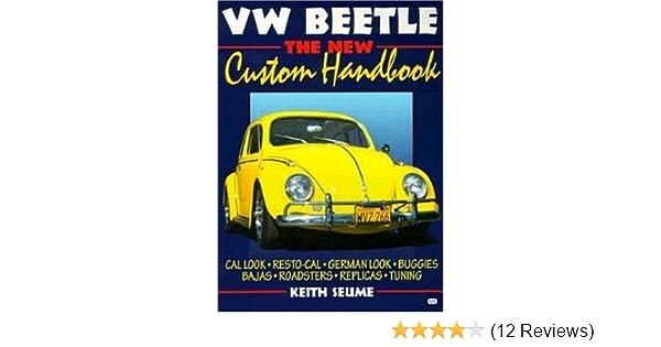 Vw beetle the new custom handbook motorbooks workshop keith vw beetle the new custom handbook motorbooks workshop keith seume 9780760306222 amazon books fandeluxe Gallery