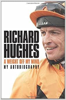 Richard Hughes - A Weight Off My Mind: My Autobiography