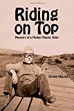 img - for Riding on Top: Memoirs of a Modest Master Hobo book / textbook / text book