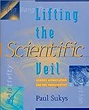 Lifting the Scientific Veil, Paul Sukys, 0847696006