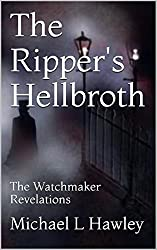 The Ripper's Hellbroth: The Watchmaker Revelations