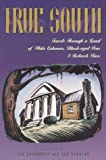 img - for True South: Travels Through a Land of White Columns, Black-Eyed Peas & Redneck Bars by Jim Auchmutey (1994-06-04) book / textbook / text book