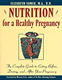 Nutrition for a Healthy Pregnancy, Elizabeth Somer, 0805037756