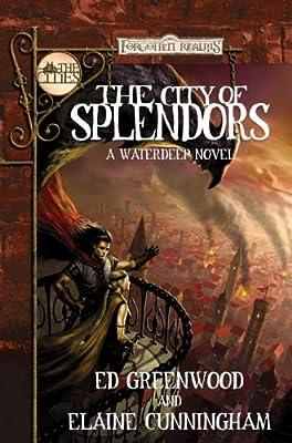 Amazon com: The City of Splendors (Forgotten Realms: The Cities