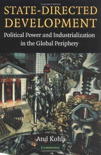 Read Online By Atul Kohli - State-Directed Development: Political Power and Industrialization in the Global Periphery (7/31/04) pdf