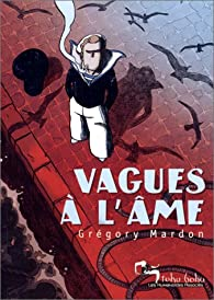 Vagues à l'âme par Grégory Mardon