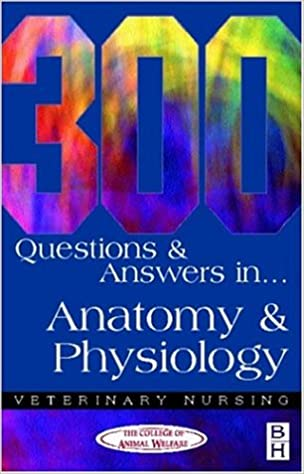 300 Questions and Answers in Anatomy and Physiology for Veterinary ...