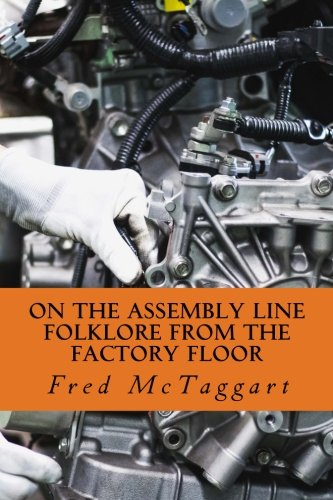 On the Assembly Line: Folklore from the Factory Floor