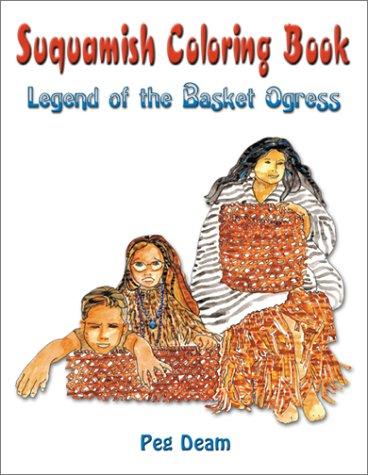 Download Suquamish Basket Ogress: Coloring Book (Coloring Books) pdf