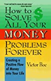How to Solve All Your Money Problems Forever, Victor Boc, 0399523782