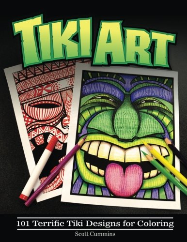 Tiki Art: 101 Terrific Tiki Designs for Coloring (Outside the Lines Coloring Designs) (Volume 3) (Design Tiki)