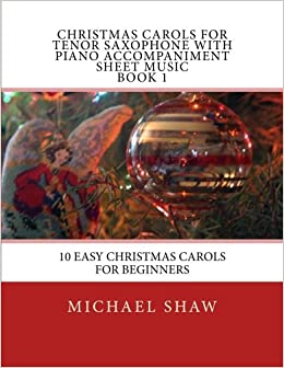 Christmas Carols For Tenor Saxophone With Piano