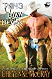 Tying You Down, Cheyenne McCray, 1482584840