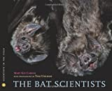 [( The Bat Scientists )] [by: Mary Kay Carson] [Nov-2010]