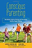 img - for Conscious Parenting: The Holistic Guide to Raising and Nourishing Healthy, Happy Children book / textbook / text book