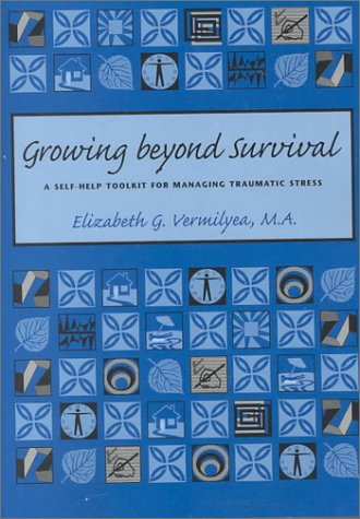 Growing Beyond Survival: A Self-Help Toolkit for Managing Traumatic Stress by Sidran Press