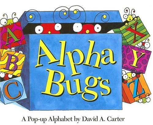 Alpha Bugs: A Pop-up Alphabet (David Carter's Bugs) ()