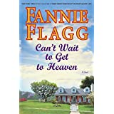 Can't Wait to Get to Heaven: A Novel (Elmwood Springs Book 3)