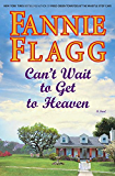 Can't Wait to Get to Heaven: A Novel (Ballantine Reader's Circle Book 3)