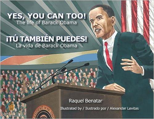 Ebooks à télécharger gratuitement pour allumer le feu Yes, you can too! The Life of Barack Obama/Tu tambien puedes! La vida de Barack Obama (English and Spanish Edition) ePub by Raquel Benatar
