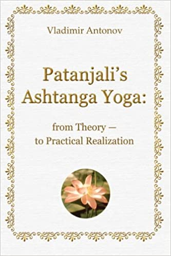 Patanjalis Ashtanga Yoga: From Theory - To Practical ...