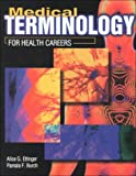 Medical Terminology for Health Careers, Ettinger, Alice G. and Burch, Pamala F., 0763800937
