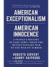 American Exceptionalism and American Innocence: A People's History of Fake News―From the Revolutionary War to the War on Terror