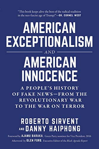 American Exceptionalism and American Innocence: A People's History of Fake News-From the Revolutionary War to the War on Terror por Roberto Sirvent