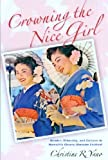 Crowning the Nice Girl, Christine Reiko Yano, 0824830598