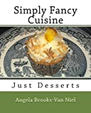 Simply Fancy Cuisine, Angela Brooks-Van Niel, 1482556502