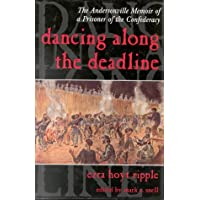 Image for Dancing Along the Deadline: The Andersonville Memoir of a Prisoner of the Confederacy