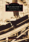 Rochester's Lakeside Resorts and Amusement Parks, Donovan A. Shilling, 0738501638