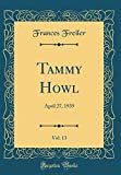 Tammy Howl, Vol. 13: April 27, 1939 (Classic Reprint)